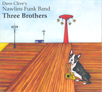 David Clive Music - Dave Clive's Nawlins Funk Band - Three Brothers